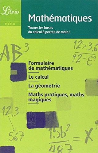 Mathématiques: toutes les bases du calcul à portée de main!