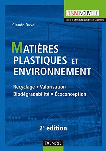 Matières plastiques et environnement 2e édition - Recyclage. Biodégradabilité. Valorisation. Écoconc: Recyclage…