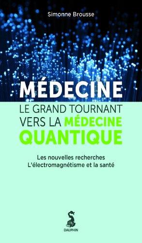 Médecine : Le grand tournant vers le médecine quantique