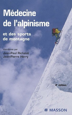 Médecine de l'alpinisme et des sports de montagne: ET DES SPORTS DE MONTAGNE