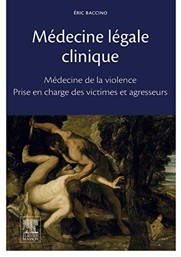 Médecine légale clinique: Médecine de la violence - Examen des victimes et agresseurs (Hors collection)