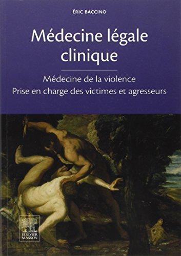 Médecine légale clinique: Médecine de la violence - Prise en charge des victimes et agresseurs