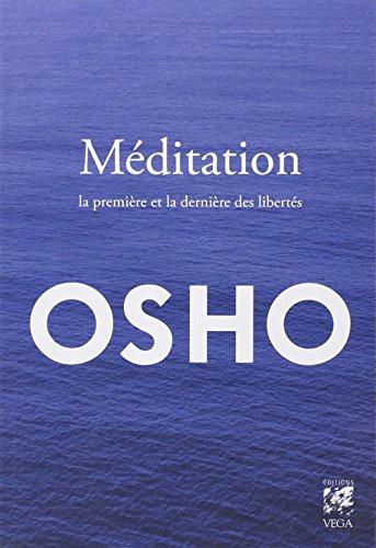Méditation - La première et la dernière des libertés