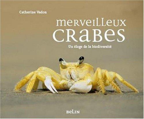 Merveilleux crabes - 101 histoires pour un éloge de la biodiversité