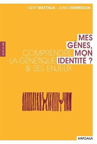 Mes gênes, mon identité? Comprendre la génétique et ses enjeux