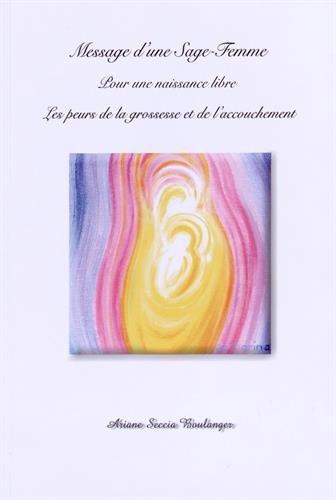 Message d'une sage-femme pour une naissance libre - Les peurs de la grossesse et de l'accouchement