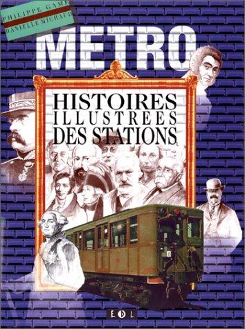 Metro : Histoires illustrées des stations