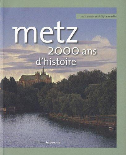 Metz : 2 000 ans d'histoire