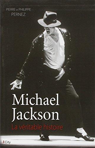 Michael Jackson, la véritable histoire