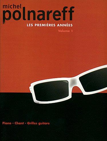 Michel Polnareff - Mas premières années - Piano Chant Guitare - Volume 1