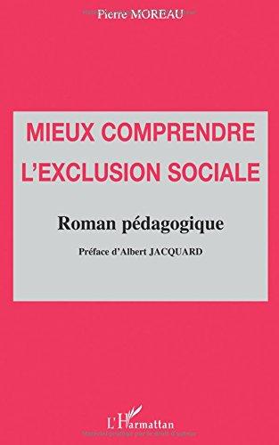 MIEUX COMPRENDRE L'EXCLUSION SOCIALE: Roman pédagogique