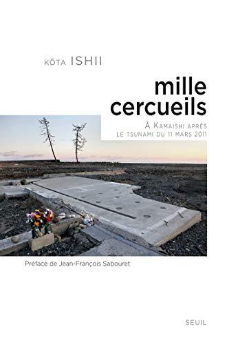 Mille Cercueils - Akamaishi apres le tsunami du 11 mars 2011