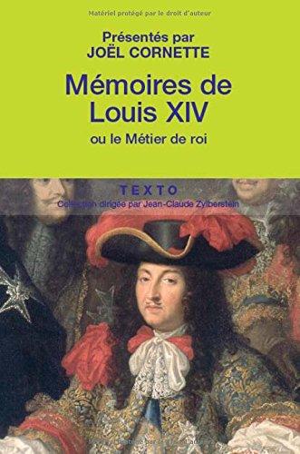 Mémoires de Louis XIV: Suivis de Manière de visiter les jardins de Versailles
