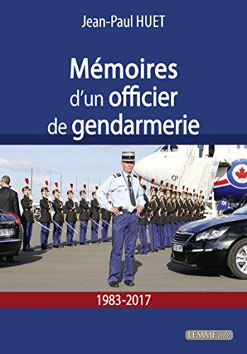 Mémoires d'un officier de gendarmerie - 1983-2017