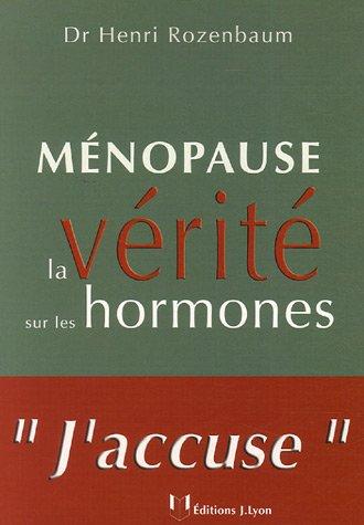 Ménopause : la vérité sur les hormones