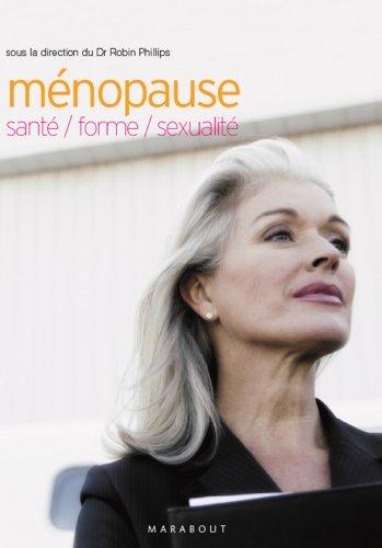 Ménopause : santé, beauté, sexualité