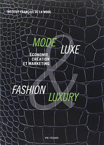 Mode & Luxe / Fashion & Luxury : Economie, création et marketing
