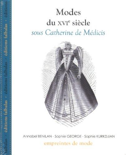 Modes du XVIe siècle sous Catherine de Médicis