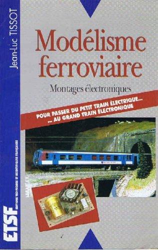 MODELISME FERROVIAIRE - MONTAGES ELECTRONIQUES: MONTAGES ELECTRONIQUES