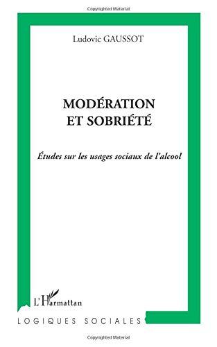 Modération et sobriété: Etudes sur les usages sociaux de l'alcool