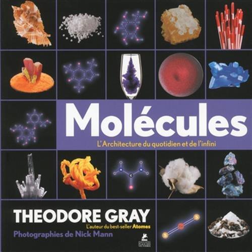 Molécules - L'architecture du quotidien et de l'infini