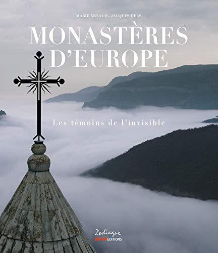 Monastères d'Europe: Les témoins de l'invisible