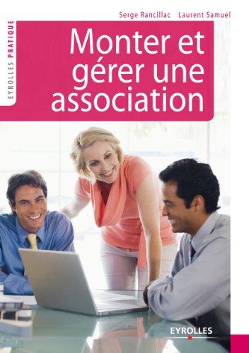 Monter et gérer une association (Eyrolles Pratique)