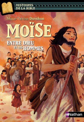 Moïse, entre Dieu et les hommes - Histoires de la Bible - Dès 11 ans