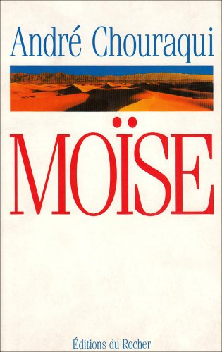 Moïse: Voyage aux confins d'un mystère révélé et d'une utopie réalisable