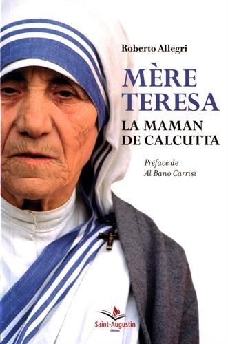 Mère Teresa : La maman de Calcutta