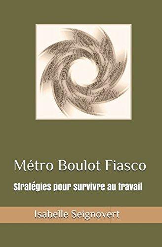 Métro Boulot Fiasco: Stratégies pour survivre au travail