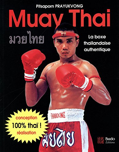 Muay Thai : La boxe thaïlandaise authentique
