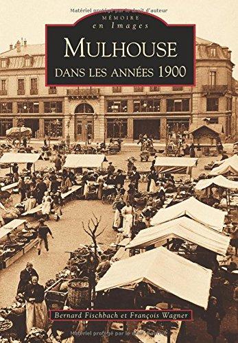 Mulhouse dans les années 1900