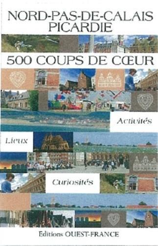 NORD PAS DE CALAIS PICARDIE 500 COUPS DE COEUR