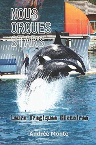 NOUS ORQUES STARS: Leurs Tragiques Histoires