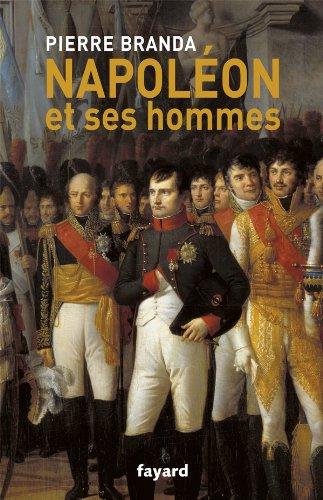 Napoléon et ses hommes: La Maison de l'Empereur, 1804-1815