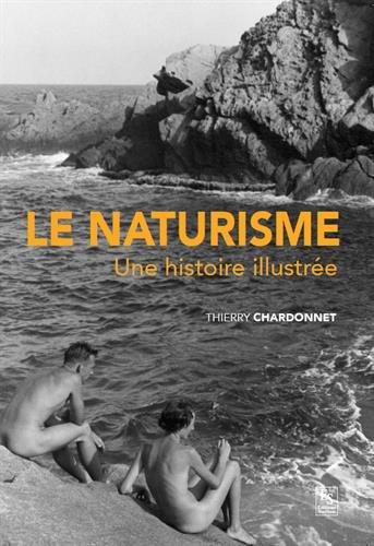 Naturisme (Le) - Une histoire illustrée