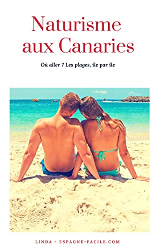 Naturisme aux Canaries: Où aller ? Les plages, île par île