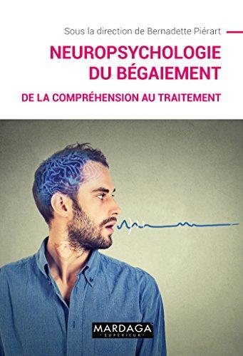Neuropsychologie du bégaiement: De la compréhension au traitement