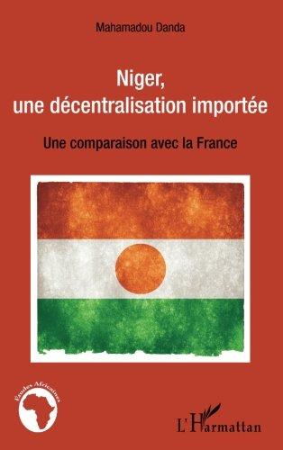 Niger, une décentralisation importée: Une comparaison avec la France