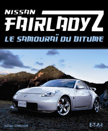 Nissan Fairlady Z: Le samouraï du bitume