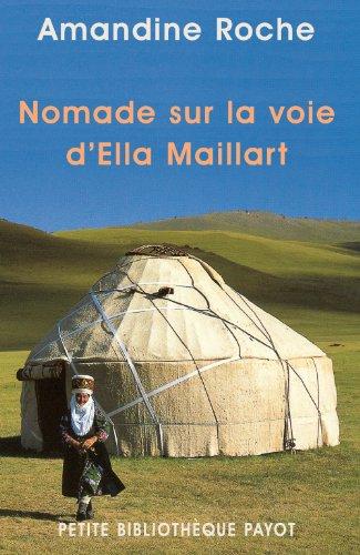 Nomade sur la voie d'Ella Maillart