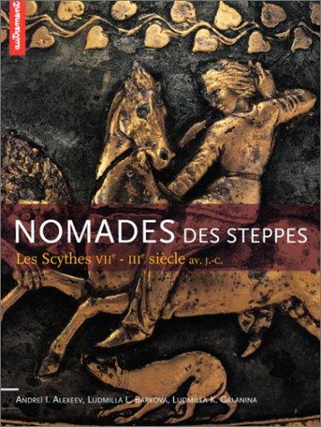 Nomades des steppes. Les Scythes, VIIème-IIIème siècle av. J.-C.