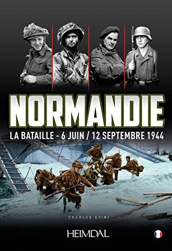 Normandie La Bataille, 6 Juin/12 Septembre 1944
