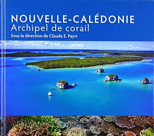 Nouvelle-Calédonie: Archipel de corail