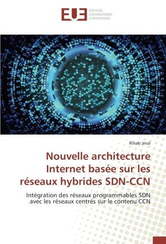 Nouvelle architecture Internet basée sur les réseaux hybrides SDN-CCN