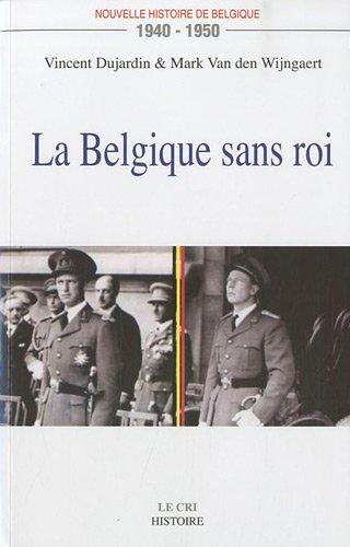 Nouvelle histoire de Belgique 1940-1950 : La Belgique sans roi