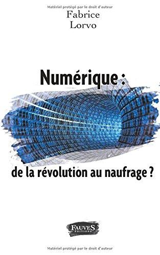 Numérique : de la révolution au naufrage ?
