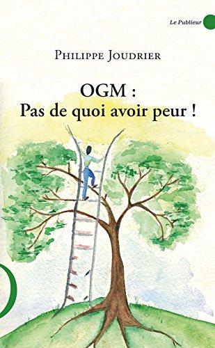 OGM: pas de quoi avoir peur!