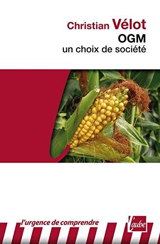 OGM : un choix de société (L'urgence de comprendre)